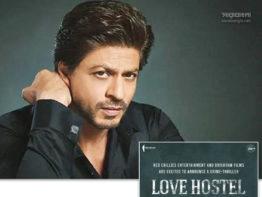 শাহরুখ খানের নতুন ছবি 'লাভ হস্টেল'